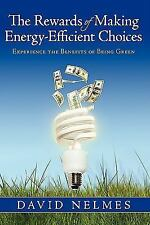 The Rewards of Making Energy-Efficient Choices : Experience the Benefits of...