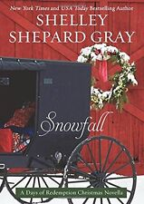 Snowfall: A Days of Redemption Christmas Novella by Shelley Shepard Gray