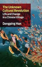 The Unknown Cultural Revolution : Life and Change in a Chinese Village by...