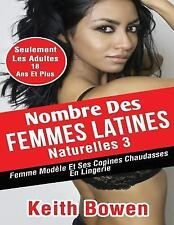 Nombre des Femmes Latines Naturelles 3 : Photos Attirantes et Chaudes des...