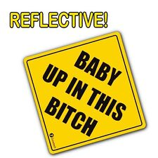 Zone Tech Reflective Baby Up in This Bitch Funny Bumper Decal Magnet Humorous