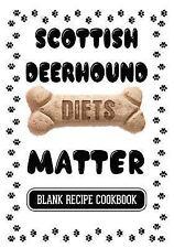 Scottish Deerhound Diets Matter : Paleo Dog Food, Blank Recipe Cookbook, 7 X.