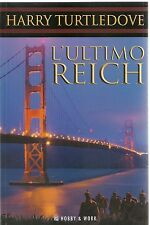 L'ULTIMO REICH - HARRY TURTLEDOVE