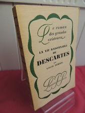 LA VIE RAISONNABLE DE DESCARTES Louis Dimier