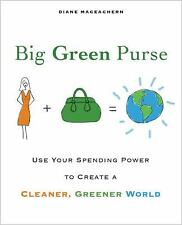 Big Green Purse: Use Your Spending Power to Create a Cleaner, Greener World Dia