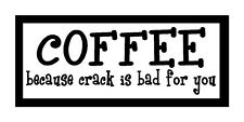 Coffee because crack is bad for you, Fun Unique Gift Magnet for Fridge-Car..New