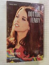 IL DOTTOR FENBY Evelyn Grace G Limentani Pugliese Fabbri Darling 1968 romanzo di