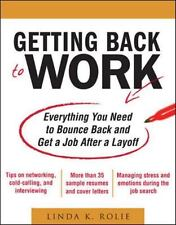Getting Back to Work: Everything You Need to Bounce Back and Get a Job After a L