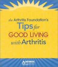 Tips for Good Living With Arthritis - Arthritis Foundation Paperback Book