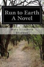 Run to Earth a Novel by Mary Elizabeth Braddon (2015, Paperback)
