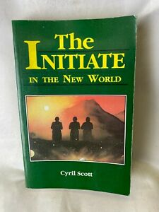 The Initiate in the New World by Cyril Scott Paper Back Book