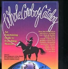 Whole Cowboy Catalog: An Entertaining Guide to Everything Western