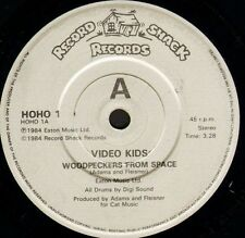 "VIDEO KIDS woodpeckers from space/instrumental HOHO 1 uk record shack 7"" WS EX/"