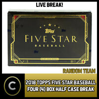 2018 TOPPS FIVE STAR BASEBALL 4 BOX (HALF CASE) BREAK #A164 -  RANDOM TEAMS