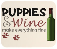 Puppies and Wine Make Everything Fine Heavy Duty Mouse Pad