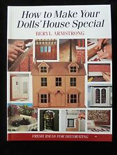How to Make Your Dolls' House Special Fresh Ideas for Decorating Beryl Armstrong