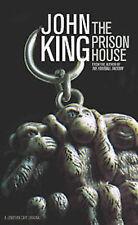 JOHN KING  ___ THE PRISON HOUSE ___ BRAND NEW ____ FREEPOST UK