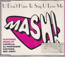 MASH-U Dont Have To Say U Love Me cd maxi single 8 tracks italo dance