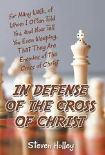 In Defense of the Cross of Christ : For Many Walk, of Whom I Often Told You,...