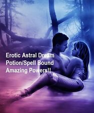 Erotic Astral Dreams Magic Potion Black Magick SAFE Raunchy Love Or Lust Powers