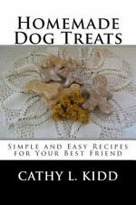 Homemade Dog Treats: Simple and Easy Recipes for Your Best Friend