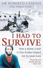 I Had to Survive: How a plane crash in the Andes helped me to save lives, Vierci