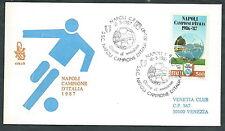 1987 ITALIA FDC VENETIA 636 NAPOLI CAMPIONE CALCIO TIMBRO DI ARRIVO - Q
