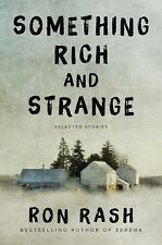 Something Rich And Strange: Selected Stories: By Ron Rash ( 2014 Hardcover Book