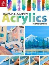 Quick and Clever Acrylics, Sanders, Michael, New Book