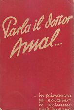 PARLA IL DOTTOR AMAL ... in primavera in estate in autunno e nell'inverno 1938 *