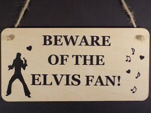"""""""Beware of the Elvis Fan"""" Funny Wooden hanging sign Plaque sign Presley music"""