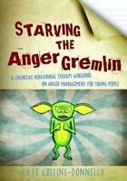 Starving the Anger Gremlin A Cognitive Behavioural Therapy Work... 9781849052863