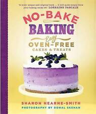 No-Bake Baking Easy Oven-Free Cakes & Treats Hardback cooking cookery book new