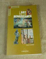 L'ART DE LA RENAISSANCE - GERARD LEGRAND - LAROUSSE
