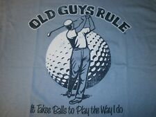 "OLD GUYS RULE ""IT TAKES BALLS TO PLAY THE WAY I DO"" GOLF  CLUBS T-SHIRT SIZE XL"