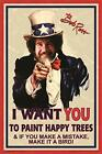 Bob Ross Uncle Bob I Want You to Paint Happy Trees Laminated Poster 24.5 x 36.5