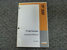 Case Model TF300 Trencher Owner Operator Maintenance Manual Book Rac 9-6097