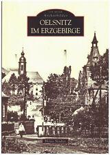 Heino Neuber - Oelsnitz im Erzgebiege  / Die Reihe Archivbilder