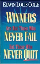 Winners are Not Those Who Never Fail but Those Who Never Quit by Edwin Louis Col