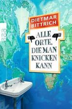 Alle Orte die man knicken kann Dieter Bittrich Taschenbuch ++Ungelesen++