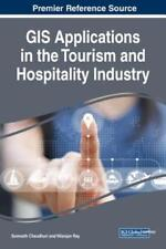 GIS Applications in the Tourism and Hospitality Industry by Somnath Chaudhuri