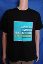 Vintage '80s I look 30, Act 20, Feel like 60, I must be 40 black t shirt L