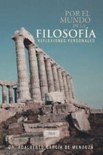 Por el Mundo de la Filosof�a by Adalberto Garc�a De Mendoza (2013, Hardcover)