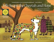 Jelly Beans the Cheetah and Hope, Hardcover by Sissymarysue; Peterson, Jacob ...