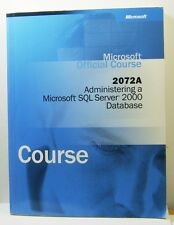 Microsoft Course 2072A Administering A Microsoft SQL Server 2000 Database
