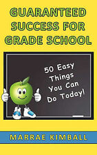 USED (GD) GUARANTEED SUCCESS FOR GRADE SCHOOL 50 Easy Things You Can Do Today!