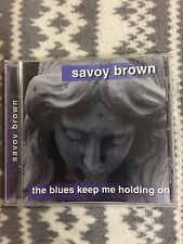 SAVOY BROWN The Blues Keep Me Holding On CD 1999 Mistic WEA Lightyear USA
