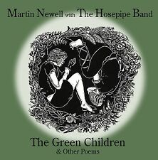 JUNE OFFER Martin Newell & The Hosepipe Band:  The Green Children & Other Poems