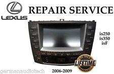 LEXUS IS250 IS350 isF NAVIGATION RADIO 2006 2007 2008 2009 - REPAIR SERVICE FIX