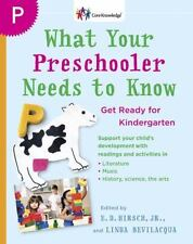 What Your Preschooler Needs to Know : Get Ready for Kindergarten (2008, Paperbac